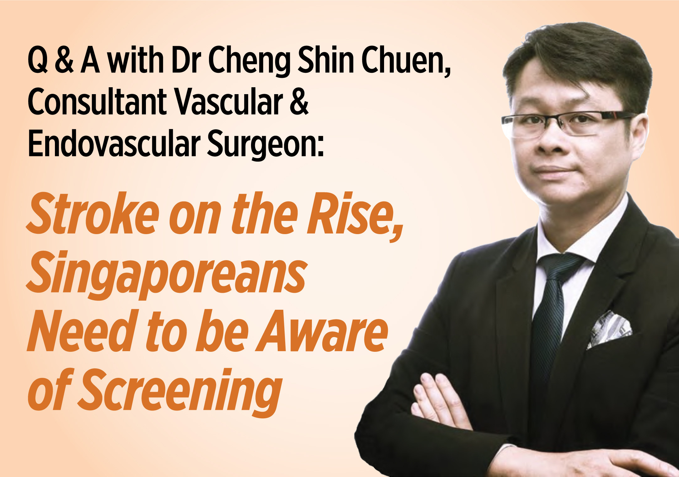 Q & A with Dr Cheng Shin Chuen, Consultant Vascular & Endovascular Surgeon